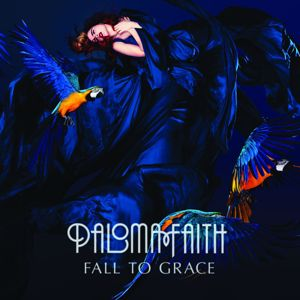 Paloma Faith: Fall To Grace (Deluxe)