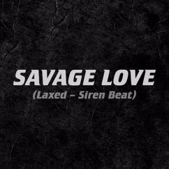 Jawsh 685 x Jason Derulo: Savage Love (Laxed - Siren Beat)