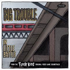Kid Koala: Big Trouble In Little Battle ([From The Floor Kids Original Video Game Soundtrack)