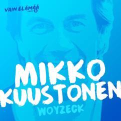 Mikko Kuustonen: Woyzeck (Vain elämää kausi 5)