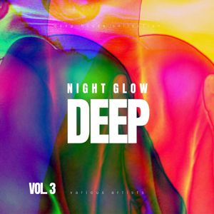 Various Artists: Night Glow Deep (Deep-House Collection), Vol. 3