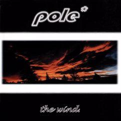 Pole*: The Wind