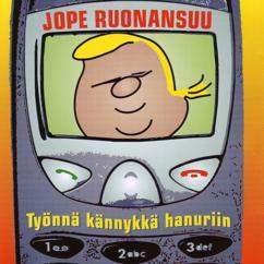 Jope Ruonansuu: Työnnä kännykkä hanuriin