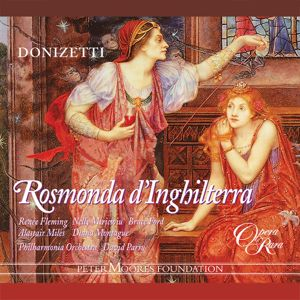 Bruce Ford, Nelly Miricioiu, Renée Fleming, Alastair Miles, Diana Montague, London Philharmonic Orchestra, David Parry: Donizetti: Rosmonda d'Inghilterra