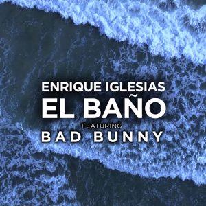 Enrique Iglesias feat. Bad Bunny: EL BAÑO