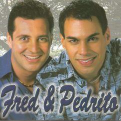 Fred & Pedrito: Amo Você