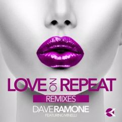 Dave Ramone feat. Minelli: Love on Repeat (Filatov & Karas Extended Mix)