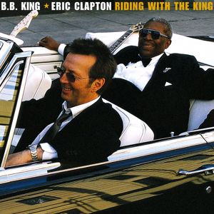 Eric Clapton/B.B. King: Riding with the King (Deluxe Edition)