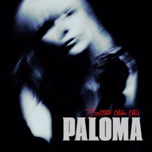Paloma Faith: Better Than This