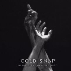 Cold Snap: Black Diamond/Serenity