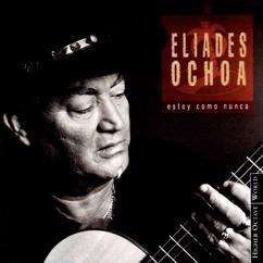 Eliades Ochoa: Siboney