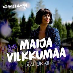 Maija Vilkkumaa: Jääkukkii (Jääkukkia) [Vain elämää kausi 10]