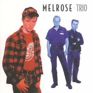 Melrose: Trio