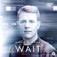 Martin Jensen, Loote: Wait