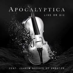 Apocalyptica, Sabaton, Joakim Brodén: Live Or Die (feat. Joakim Brodén)