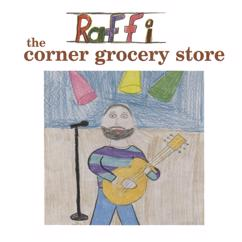 Raffi: The Corner Grocery Store and Other Singable Songs