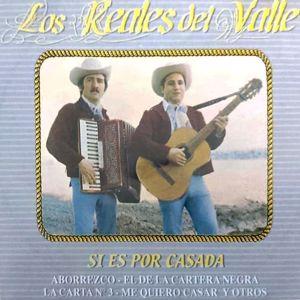 Los Reales Del Valle: Si Es Por Casada (Remastered)