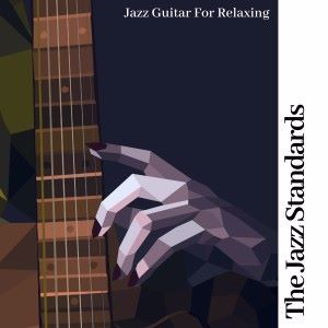 The Jazz Standards: Jazz Guitar for Relaxing