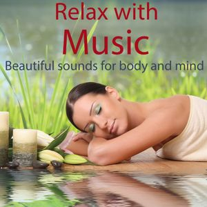 Various Artists: Relax With Music - Beautiful Sounds For Body And Mind