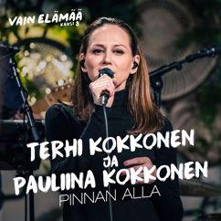 Terhi Kokkonen ja Pauliina Kokkonen: Pinnan alla (Vain elämää kausi 8)