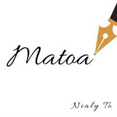 Nialy To: Matoa