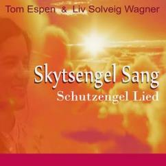 Tom Espen & Liv Solveig Wagner: Skytsengel Sang - Schutzengel Lied