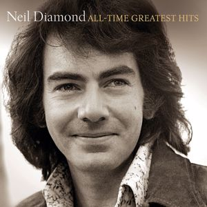 Neil Diamond: All-Time Greatest Hits (Deluxe)