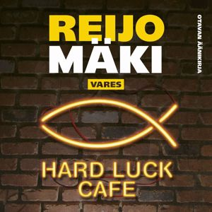 Reijo Mäki: Hard Luck Cafe