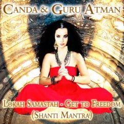 Canda & Guru Atman: Lokah Samastah - Get to Freedom (Shanti Mantra)