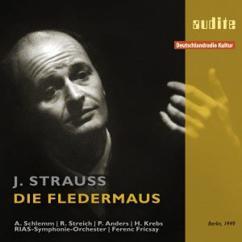 Anny Schlemm, Rita Streich, Peter Anders, Helmut Krebs, RIAS-Symphonie-Orchester, RIAS Kammerchor & Ferenc Fricsay: Johann Strauss: Die Fledermaus