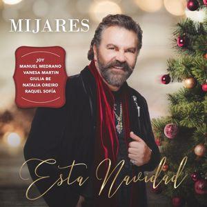Mijares: Esta Navidad (feat. Joy, Manuel Medrano, Vanesa Martin, Giulia Be, Natalia Oreiro & Raquel Sofía)