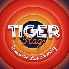 Tiger Rags: Unexpected Live Recordings