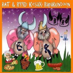 Bat & Ryyd: Kesäxi rapakuntoon