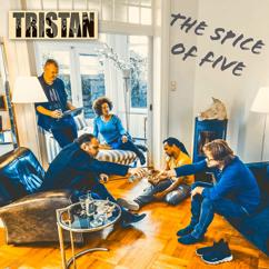 Tristan: The Spice of Five