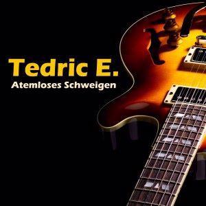 Tedric E.: Atemloses Schweigen
