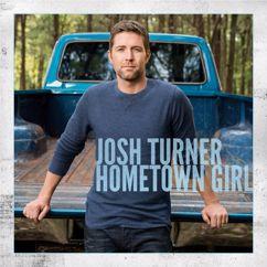 Josh Turner: Hometown Girl