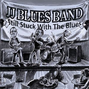 JJ Blues Band: Still Stuck with the Blues
