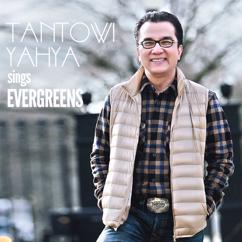 Tantowi Yahya: Sings Evergreens