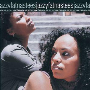 Jazzyfatnastees: The Once And Future