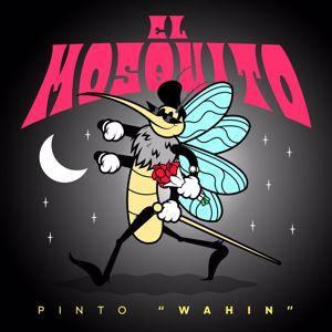 "Pinto ""Wahin"": El Mosquito"