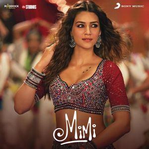 A.R. Rahman & Amitabh Bhattacharya: Mimi (Original Motion Picture Soundtrack)