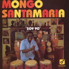 Mongo Santamaría: Soy Yo