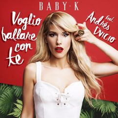 Baby K, Andrés Dvicio: Voglio ballare con te