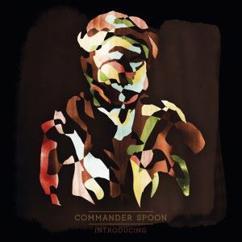 Commander Spoon: Introducing