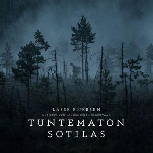 Lasse Enersen: Tuntematon Sotilas (Musiikki Aku Louhimiehen Elokuvaan)
