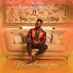 Nass NDomboleur: Ne me laisse pas