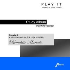 Ensemble Baroque: Play It - Study Album - Blockflöte/Recorder; Benedetto Marcello: 12 Recorder Sonatas, Op. 2, No. 5 Sonata in E Minor