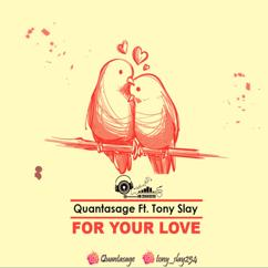 QUANTASAGE: FOR YOUR LOVE