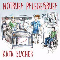 Kata Bucher: Notruef Pflegebruef