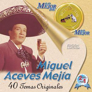 Miguel Aceves Mejía: Lo Mejor De Lo Mejor De RCA Victor